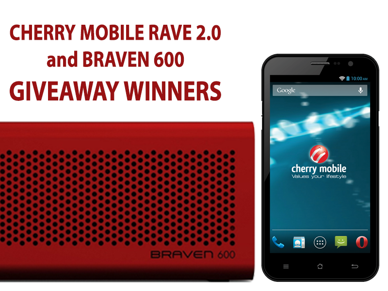 Giveaway Winners - Cherry Mobile Rave 2.0 and Braven 600 Giveaway Winners