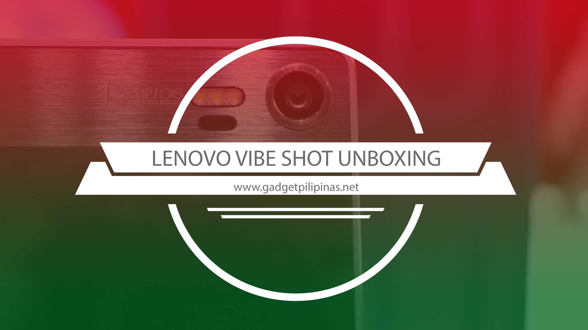 Feature Image - Lenovo Vibe Shot Unboxing and Preview