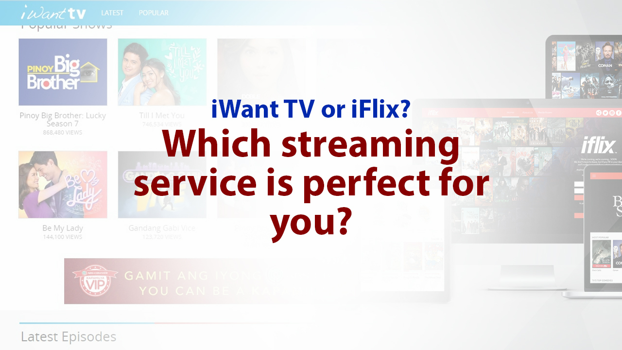 iWant TV or iFlix? Take this quiz to know which streaming service is best for you