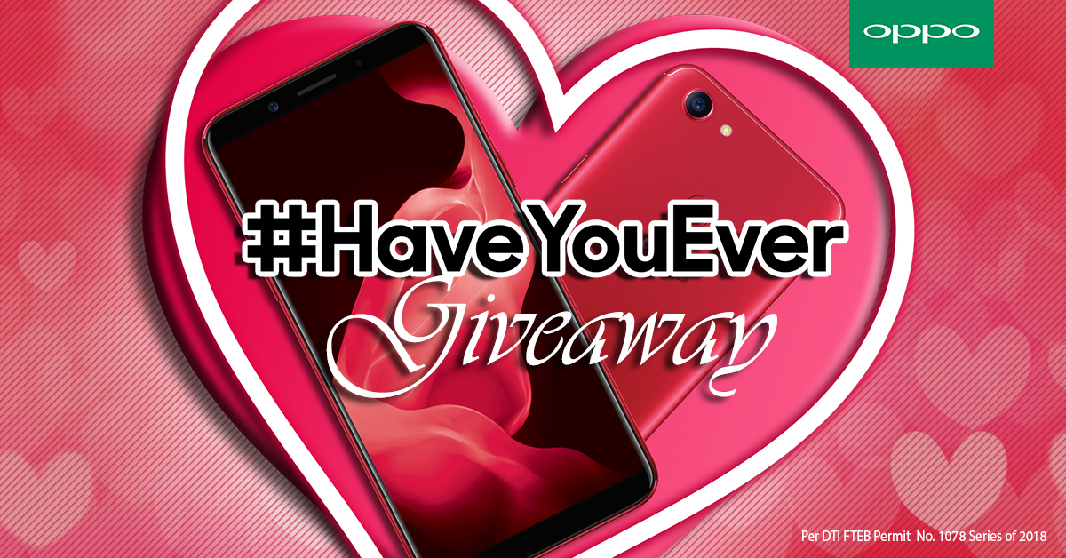 "Have You Ever Giveaway KV - Bring Out Your Best ""Hugot"" this Valentine's Day with OPPO's #HaveYouEver Promo!"